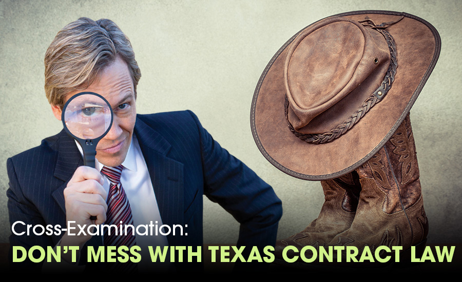 Cross examination: don't mess with Texas contract law