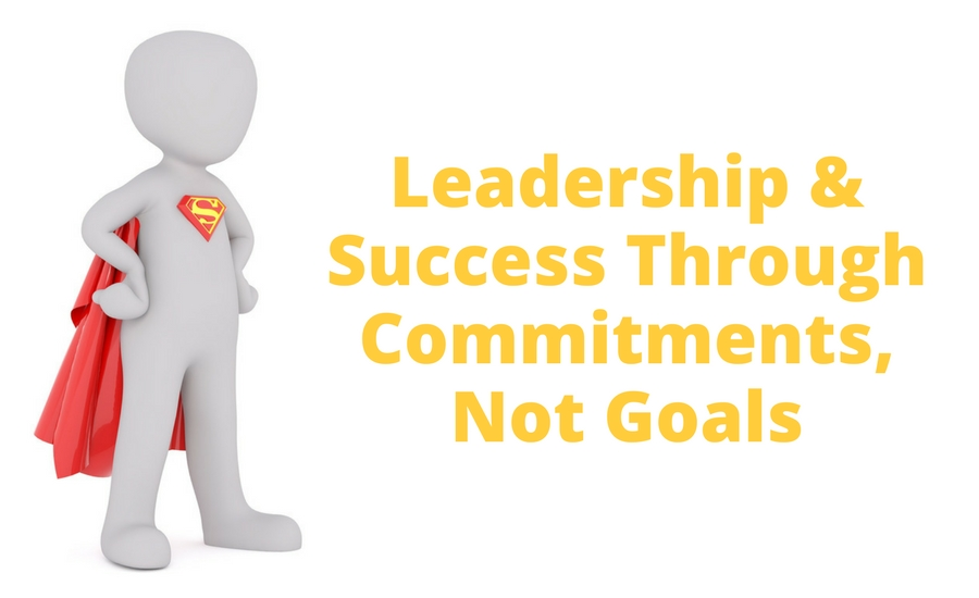 restoration leadership leading through commitments not goals