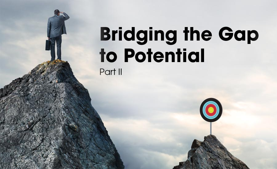Bridging the Gap to Potential | Part II