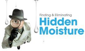 Finding & Eliminating Hidden Moisture