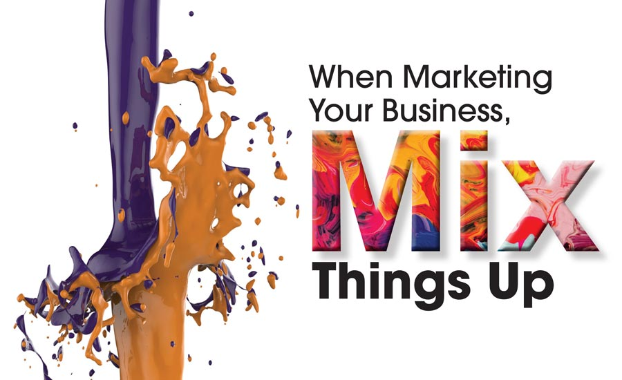 When Marketing Your Business, Mix Things Up