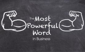 The Most Powerful Word in Business