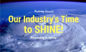 Restoring Success: Hurricane Harvey – Our Industry's Time to Shine