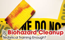 Is Biohazard Cleanup Technical Training Enough?