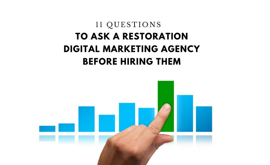 11 Questions to Ask a Restoration Digital Marketing Agency Before