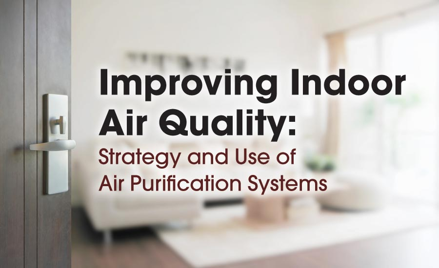 Improving Indoor Air Quality: Strategy and Use of Air Purification Systems
