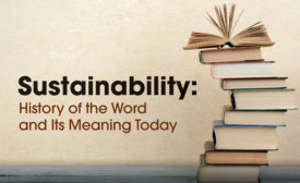 Sustainability: The History of a Word and Its Meaning Today