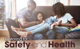Restoring for safety and health