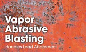 Vapor abrasive blasting handles lead abatement