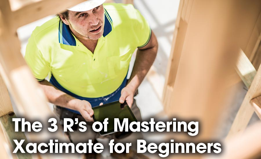 Restorer's Perspective: The 3 R's of Mastering Xactimate for