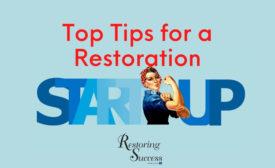 restoration startup tips