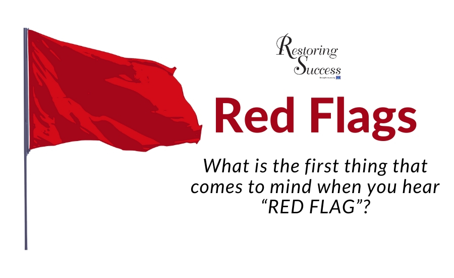 restoring success red flags
