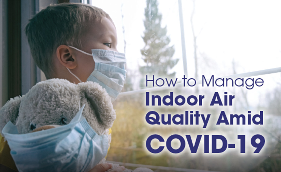 managing indoor air quality amid COVID-19