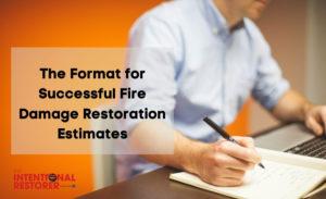 The format for successful fire damage restoration estimates