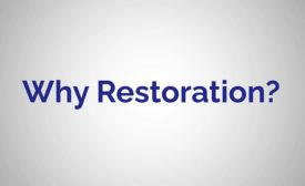 Why Restoration?